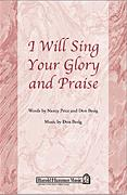 I Will Sing Your Glory and Praise