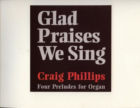 Glad Praises We Sing Four Preludes