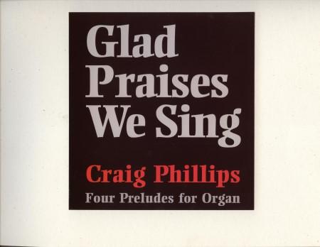GLAD PRAISES WE SING FOUR PRELUDES