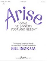 Arise (Come Ye Sinners Poor and Needy)