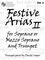 Festive Arias for Soprano or Mezzo Soprano and Trumpet, Vol. 2