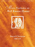 More Postludes On Well-Known Hymns