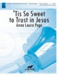 ' Tis So Sweet To Trust In Jesus