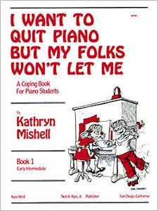 I Want To Quit Piano But My Folks Book 1