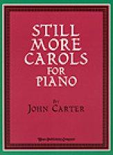 STILL MORE CAROLS FOR PIANO