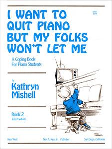 I Want To Quit Piano But My Folks Book 2