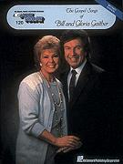 Gospel Songs of Bill & Gloria Gaithe, T