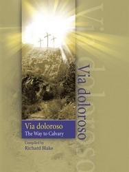 VIA DOLOROSO THE WAY TO CALVARY