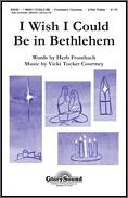 I Wish I Could Be In Bethlehem
