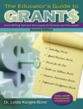 The Educator's Guide To Grants