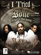 Bone Thugs-N-Harmony - I Tried