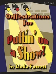 ORFFESTRATIONS FOR PUTTIN' ON A SHOW