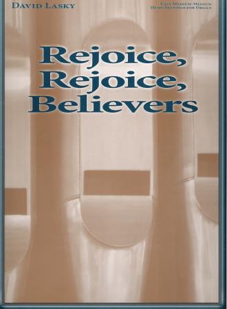 REJOICE REJOICE BELIEVERS