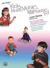 KIDS MAKE MUSIC BABIES MAKE MUSIC TOO