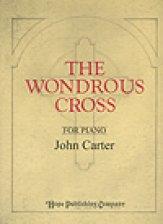 WONDROUS CROSS, THE