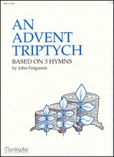 ADVENT TRIPTYCH BASED ON 3 HYMNS, AN