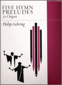 Five Hymn Preludes For Organ