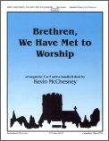 Brethren We Have Met To Worship