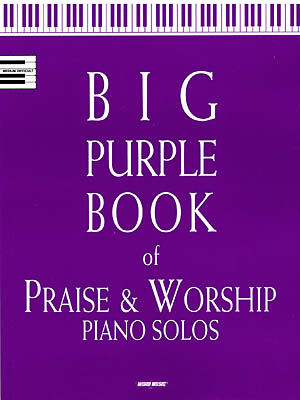Big Purple Book of Praise and Worship