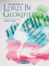The Very Best Of Lord Be Glorified