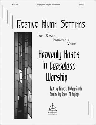HEAVENLY HOSTS IN CEASELESS WORSHIP