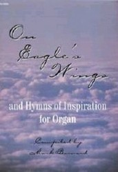 ON EAGLE'S WINGS AND HYMNS OF INSPIRATI