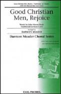 Good Christian Men Rejoice
