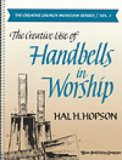 Creative Use of Handbells In Worship, Th