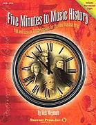 Five Minutes To Music History: Fun and E