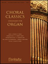 Choral Classics Arranged For Organ