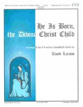 He Is Born The Divine Christ Child