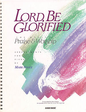 Lord Be Glorified Vol 1