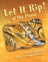 Let It Rip At The Piano