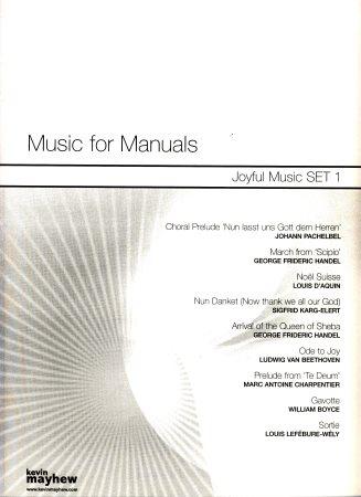 MUSIC FOR MANUALS JOYFUL MUSIC SET 1