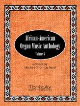 AFRICAN-AMERICAN ORGAN MUSIC ANTH VOL 6