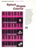 Spinet Organ Course Bk 3