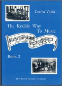 The Kodaly Way To Music Bk 2