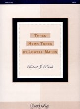 Three Hymn Tunes By Lowell Mason
