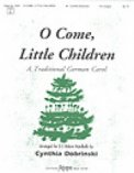 O Come Little Children