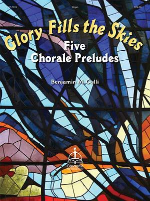 Glory Fills The Skies: Five Chorale Prel