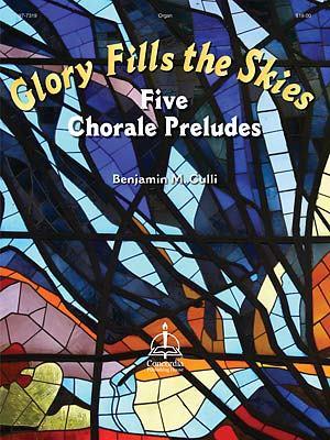 GLORY FILLS THE SKIES: FIVE CHORALE PREL