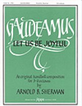 Gaudeamus Let Us Be Joyful