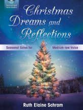 Christmas Dreams and Reflections - Medium-low Voice