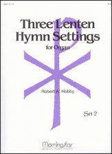 THREE LENTEN HYMN SETTINGS FOR ORGAN 2