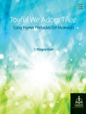 Joyful We Adore Thee