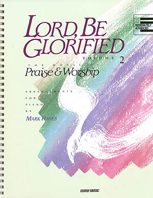 Lord Be Glorified Vol 2