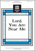 Lord You Are Near Me