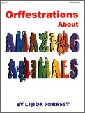 Orffestrations About Amazing Animals