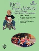 KIDS MAKE MUSIC TWOS & THREES