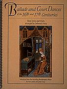 Ballads And Court Dances of The 16 &17th